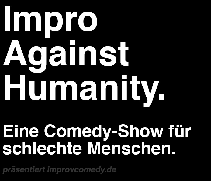 Alles auf Anfang-Improshow: Impro against humanity