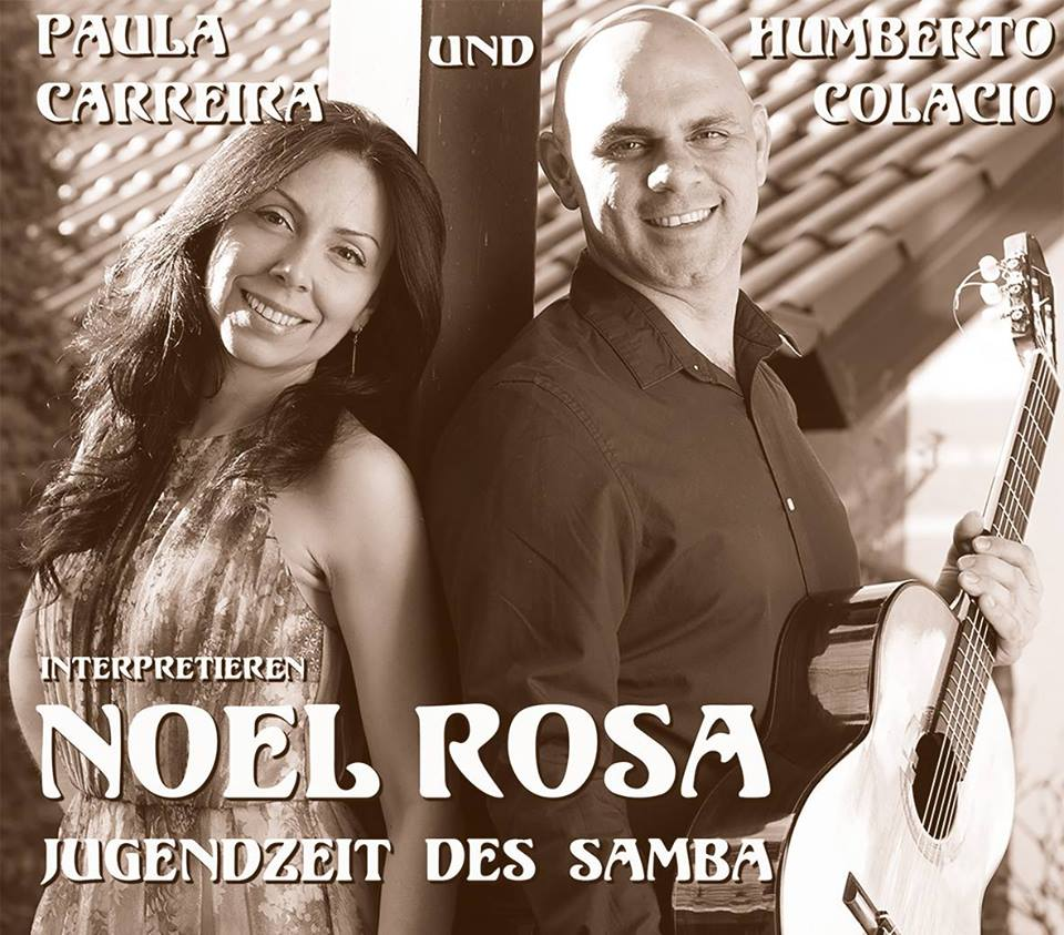 Paula Carreira und Humberto Colacio interpretieren Noel Rosa